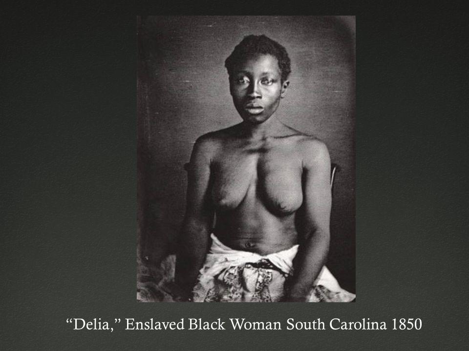 """Delia,"" Enslaved Black Woman South Carolina 1850"