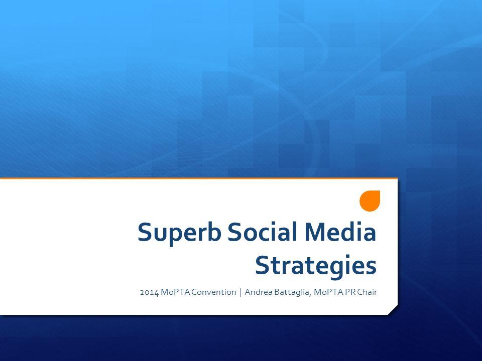Superb Social Media Strategies 2014 MoPTA Convention | Andrea Battaglia, MoPTA PR Chair