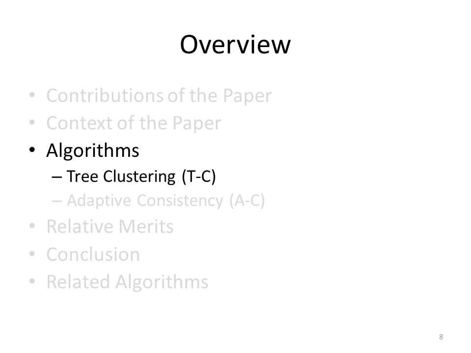 Overview Contributions of the Paper Context of the Paper Algorithms – Tree Clustering (T-C) – Adaptive Consistency (A-C) Relative Merits Conclusion Re