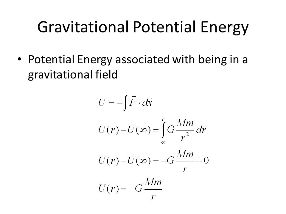 Gravitational Potential Energy Potential Energy associated with being in a gravitational field