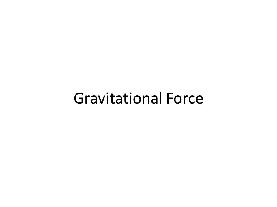 Newton's law of Gravity Gravity – an attractive force between two masses G= gravitational constant = 6.674E-11 Nm 2 /kg 2 Acts at the center of mass http://scienceblogs.com/startswithabang/upload/2009/06/the_last_100_years_1919_einste/300px-NewtonsLawOfUniversalGravitation.svg.png