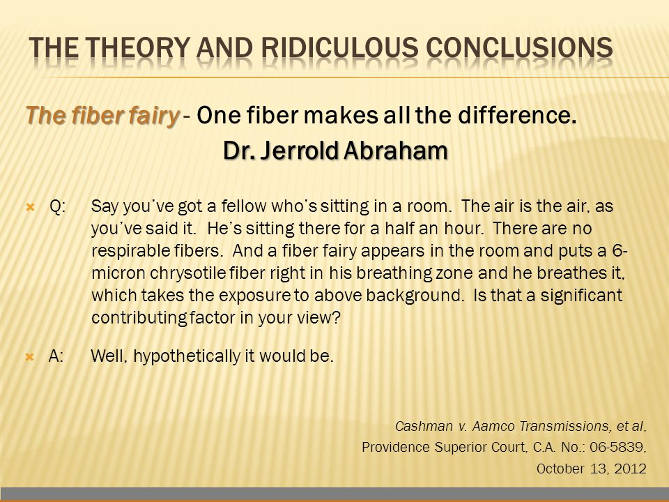 The fiber fairy The fiber fairy - One fiber makes all the difference. Dr. Jerrold Abraham  Q:Say you've got a fellow who's sitting in a room. The air