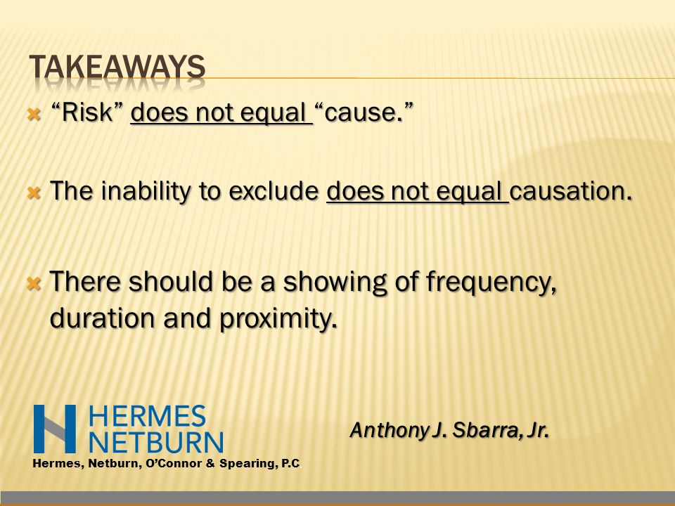 Risk does not equal cause.  The inability to exclude does not equal causation.