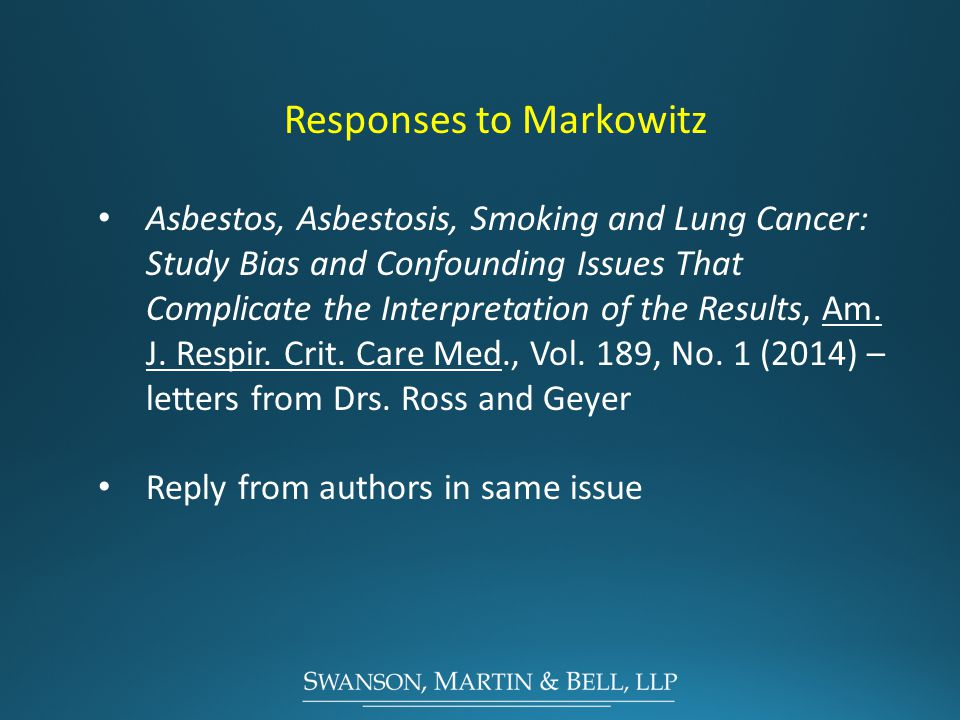 Responses to Markowitz Asbestos, Asbestosis, Smoking and Lung Cancer: Study Bias and Confounding Issues That Complicate the Interpretation of the Results, Am.