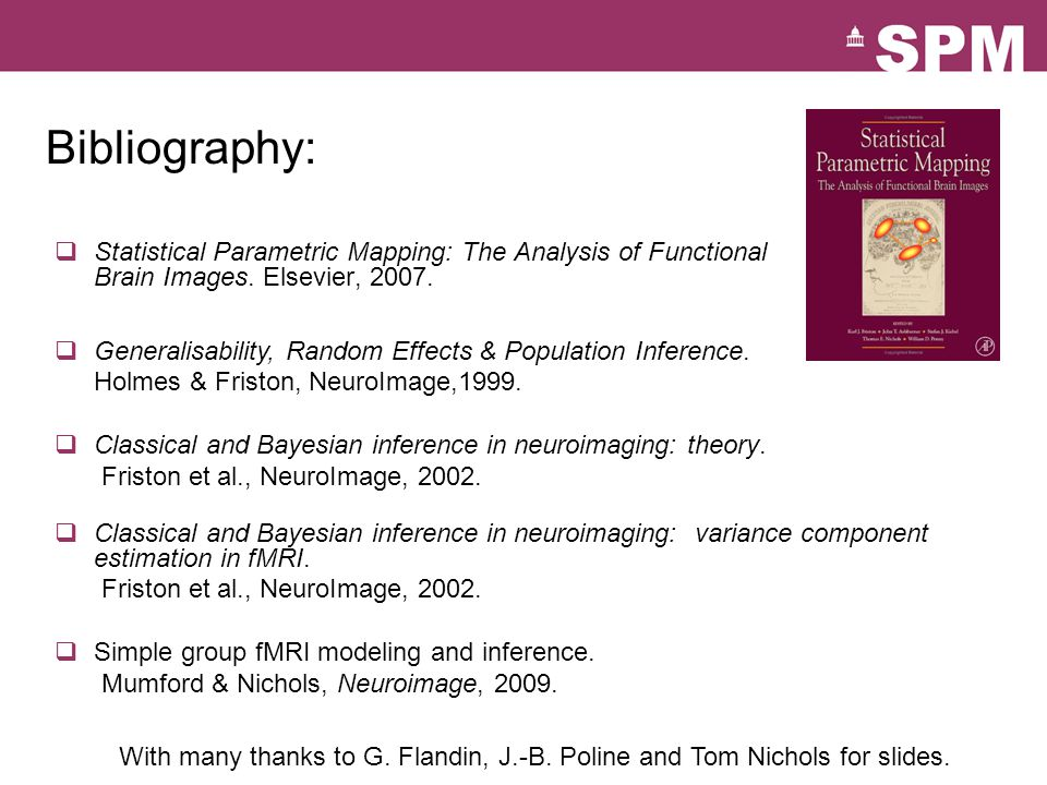 Bibliography:  Statistical Parametric Mapping: The Analysis of Functional Brain Images.