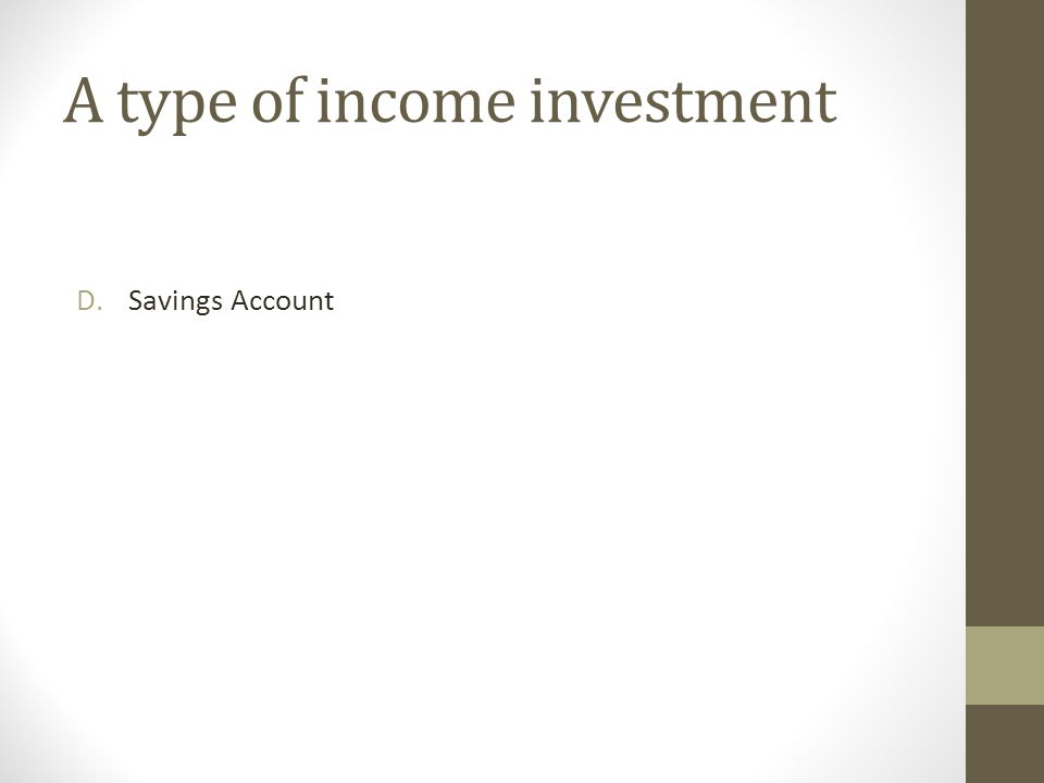 A type of growth investment A.Stock B.Stock Exchange C.Time Value of Money D.Windfall