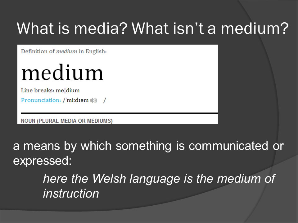 What is media. What isn't a medium.