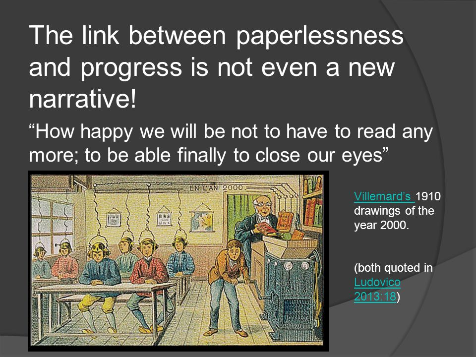 The link between paperlessness and progress is not even a new narrative.