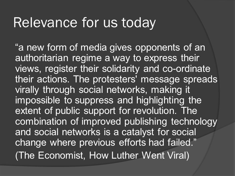 Relevance for us today a new form of media gives opponents of an authoritarian regime a way to express their views, register their solidarity and co-ordinate their actions.
