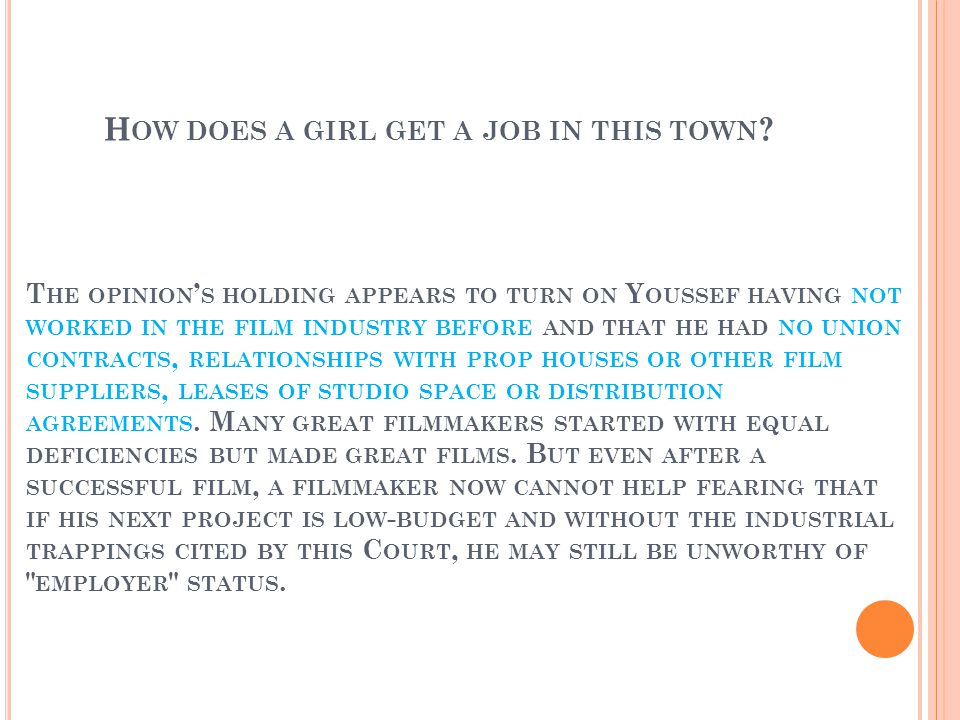 H OW DOES A GIRL GET A JOB IN THIS TOWN .