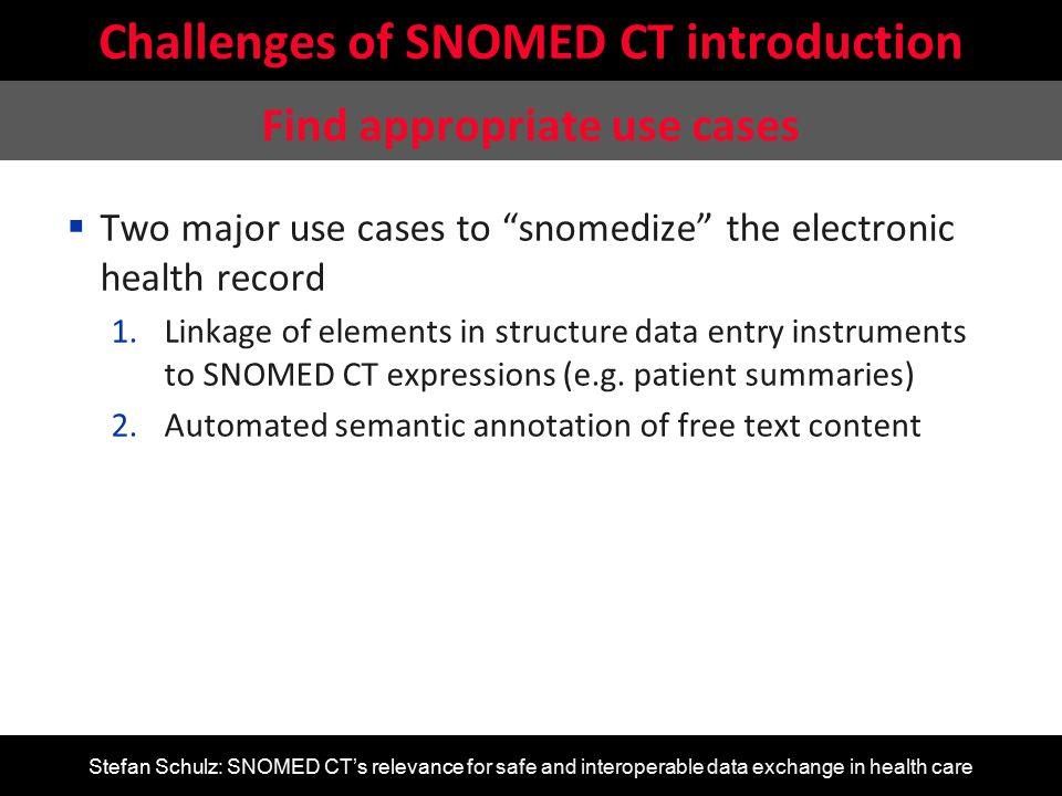 """Stefan Schulz: SNOMED CT's relevance for safe and interoperable data exchange in health care  Two major use cases to """"snomedize"""" the electronic healt"""