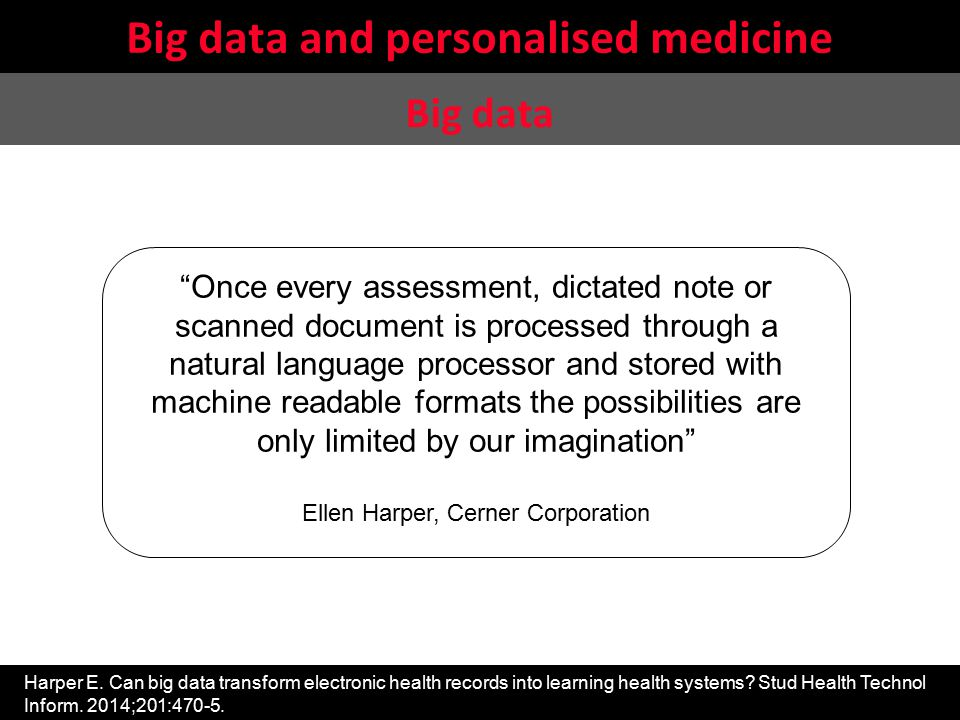 Stefan Schulz: SNOMED CT's relevance for safe and interoperable data exchange in health care Big data and personalised medicine Harper E. Can big data