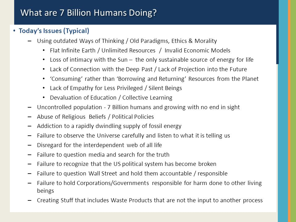What are 7 Billion Humans Doing? Today's Issues (Typical) – Using outdated Ways of Thinking / Old Paradigms, Ethics & Morality Flat Infinite Earth / U