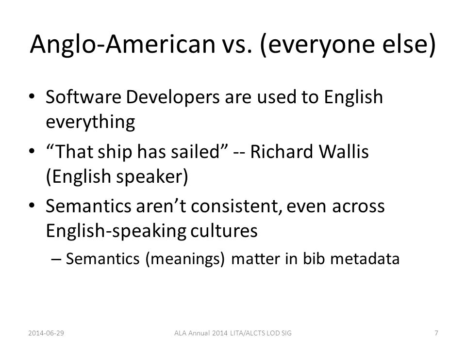 "Anglo-American vs. (everyone else) Software Developers are used to English everything ""That ship has sailed"" -- Richard Wallis (English speaker) Seman"