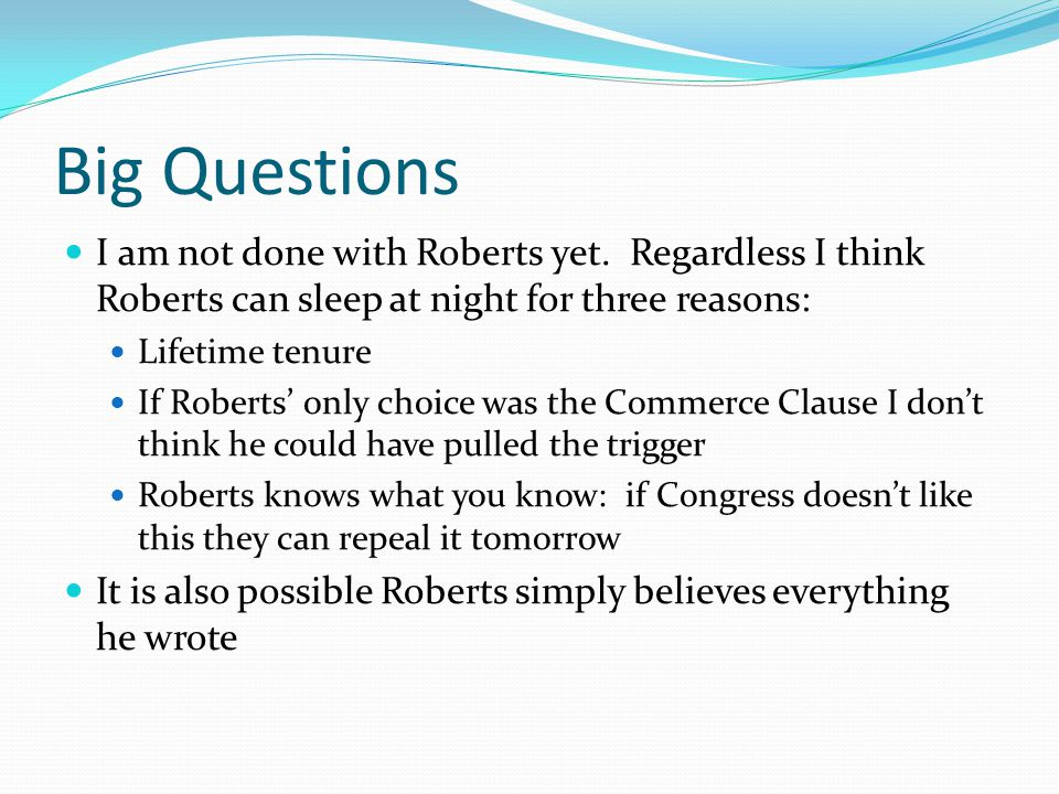 Big Questions I am not done with Roberts yet.