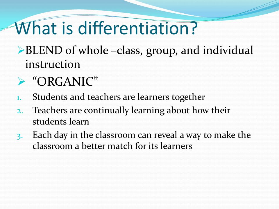 What differentiation IS NOT  The individualized instruction of the 1970s 1.