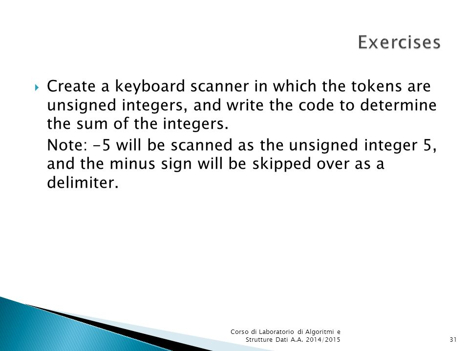  Create a keyboard scanner in which the tokens are unsigned integers, and write the code to determine the sum of the integers.