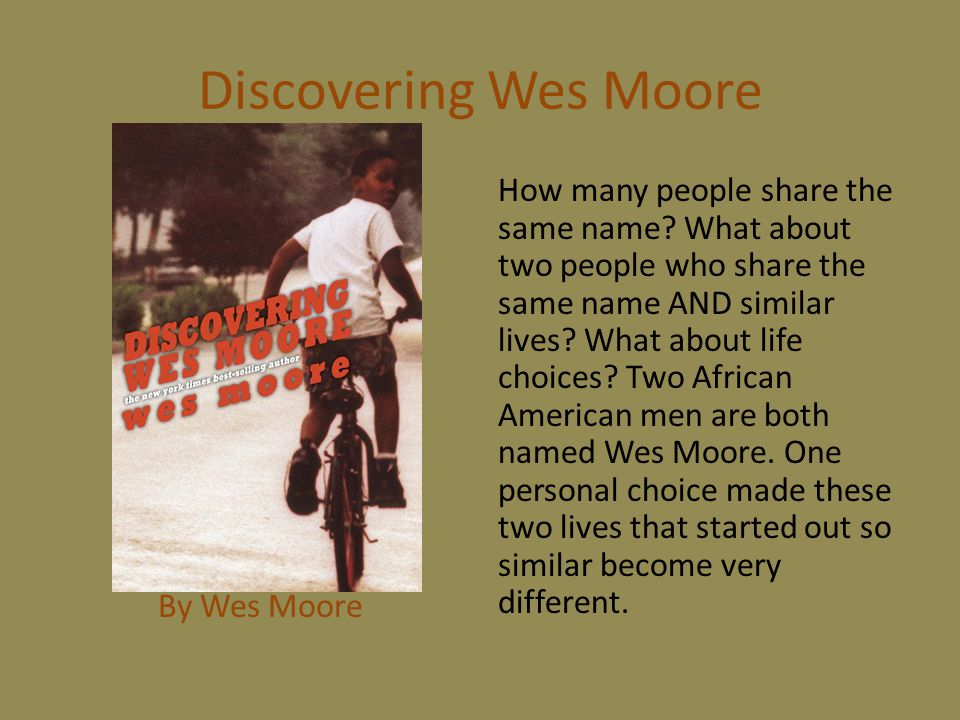 Discovering Wes Moore By Wes Moore How many people share the same name.