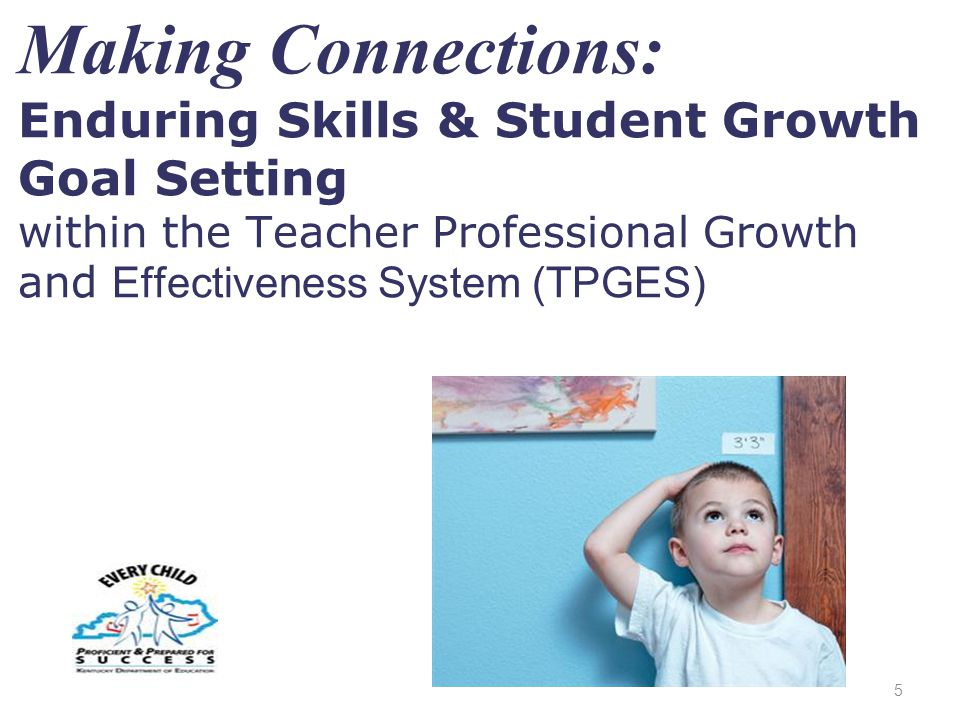 Student Growth Goal-Setting  Student growth goals (SGG) focus on needs of current students  SGG focus on enduring skill(s) (ES) identified in the standards  Teachers define proficiency for the ES using the grade level standards 6
