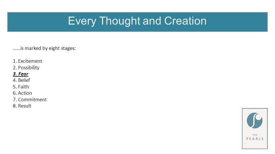 Every Thought and Creation ……is marked by eight stages: 1.