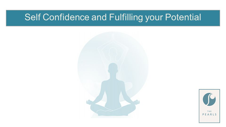 Self Confidence and Fulfilling your Potential