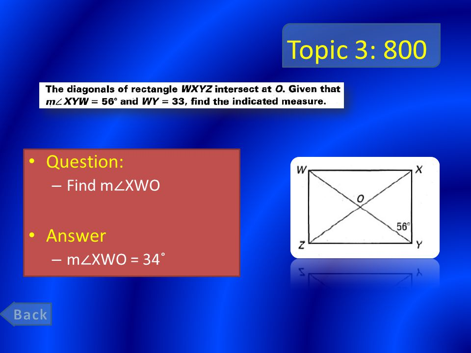 Topic 3: 800 Question: – Find m ∠ XWO Answer – m ∠ XWO = 34˚