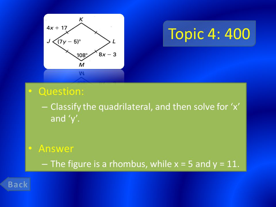 Topic 4: 400 Question: – Classify the quadrilateral, and then solve for 'x' and 'y'.