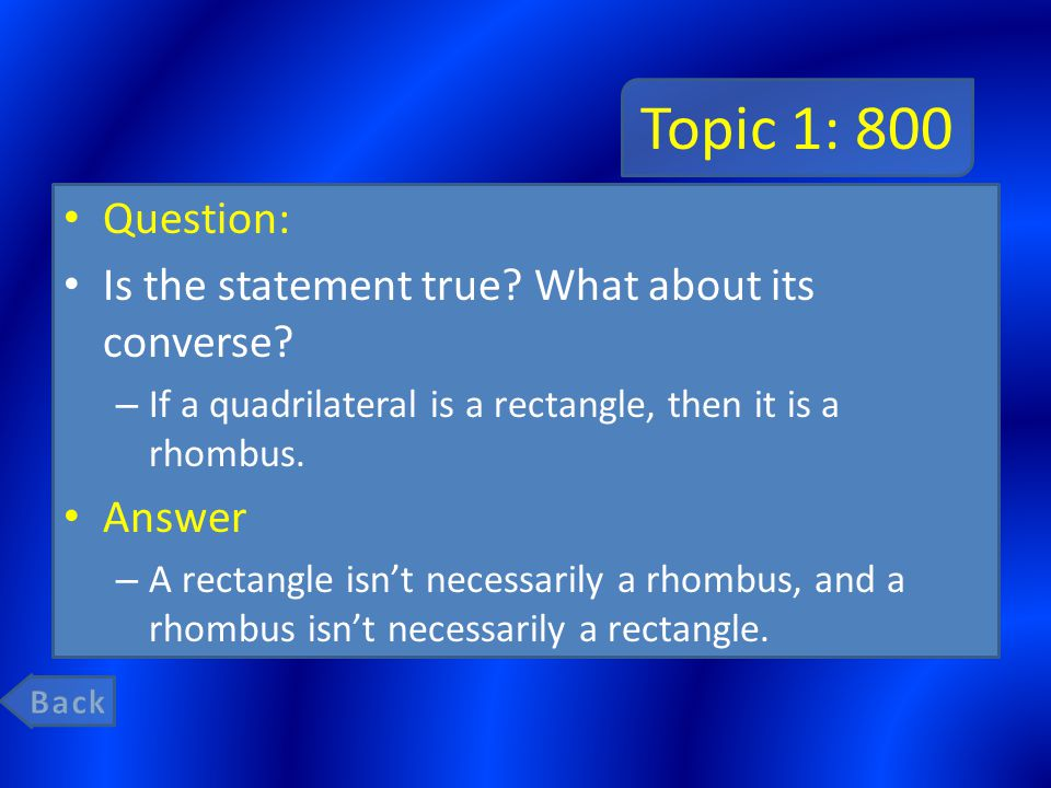 Topic 1: 800 Question: Is the statement true. What about its converse.