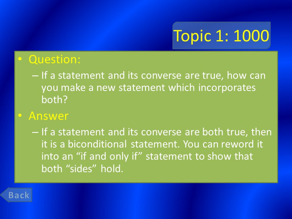 Topic 1: 1000 Question: – If a statement and its converse are true, how can you make a new statement which incorporates both.