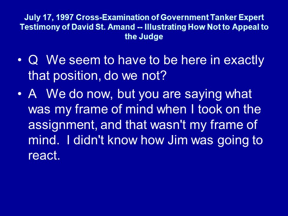 July 17, 1997 Cross-Examination of Government Tanker Expert Testimony of David St.