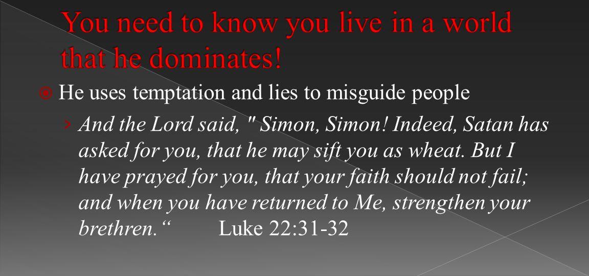  He uses temptation and lies to misguide people › And the Lord said, Simon, Simon.