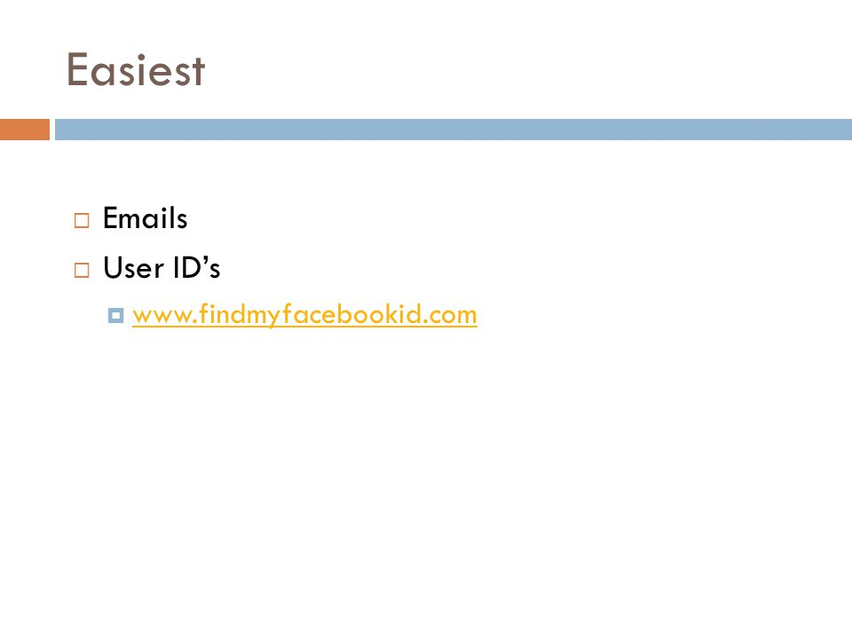 Easiest  Emails  User ID's  www.findmyfacebookid.com www.findmyfacebookid.com