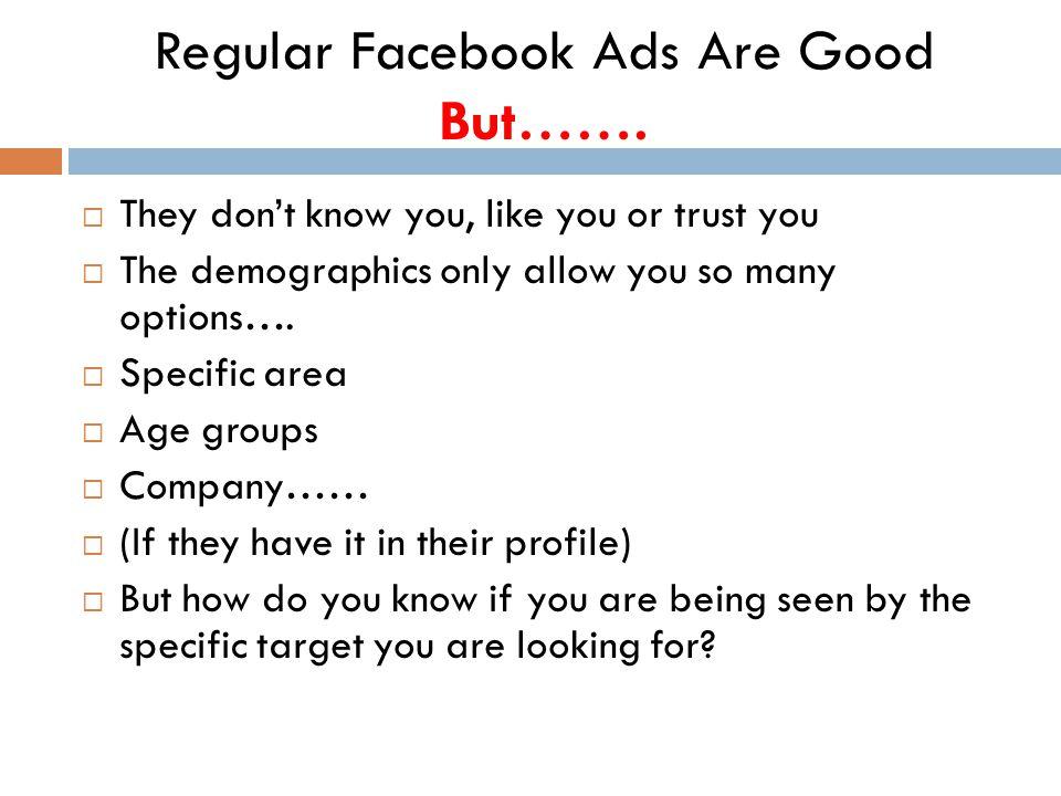 Regular Facebook Ads Are Good But…….