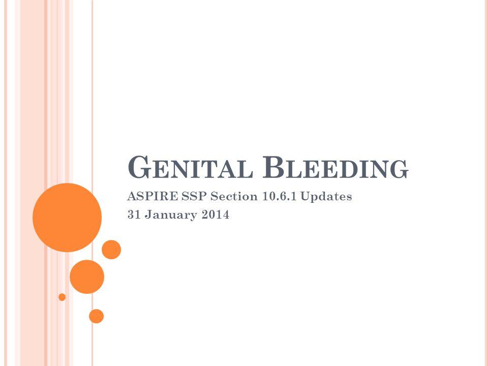 A Genital Bleeding Decision Tree has been developed to help guide documentation of genital bleeding.