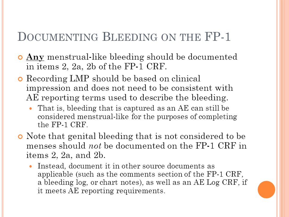 S CENARIO # 1 At baseline, a participant reports 1-3 days of bleeding every 2-3 months.