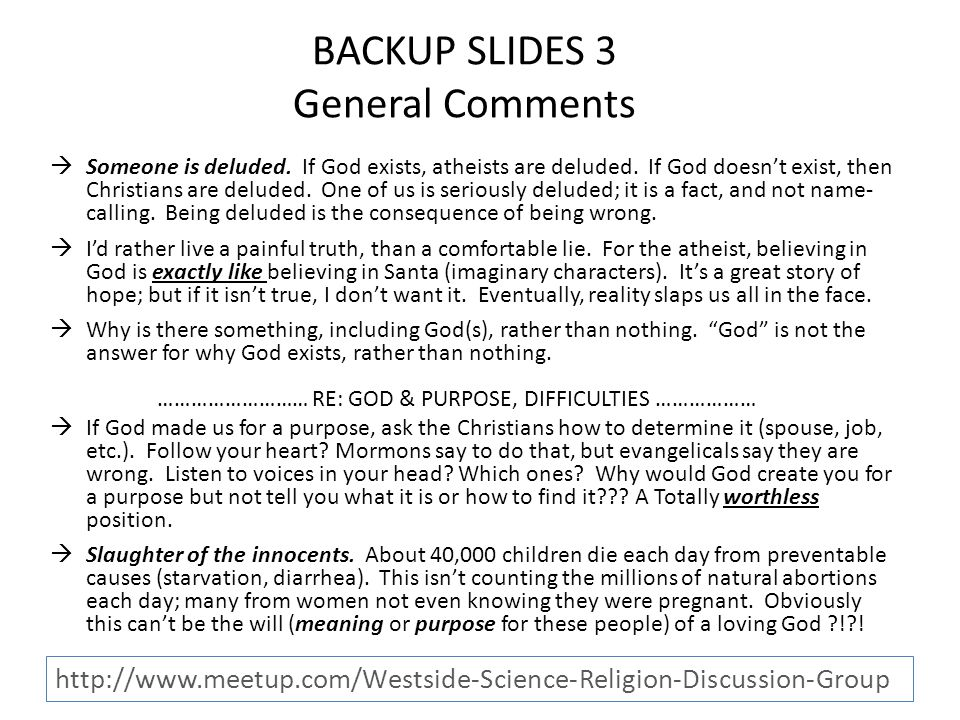 BACKUP SLIDES 3 General Comments  Someone is deluded.