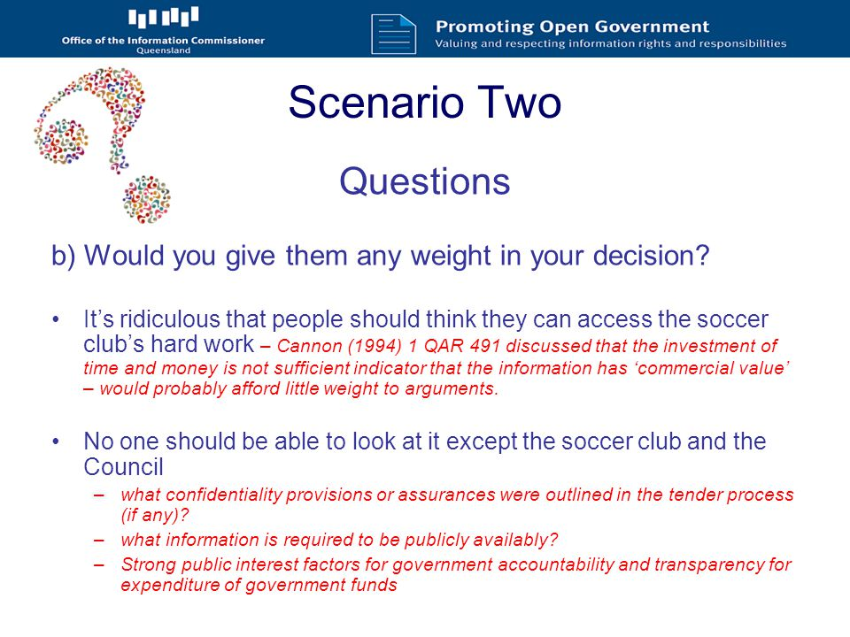 Scenario Two Questions (cont.) b) Would you give them any weight in your decision.