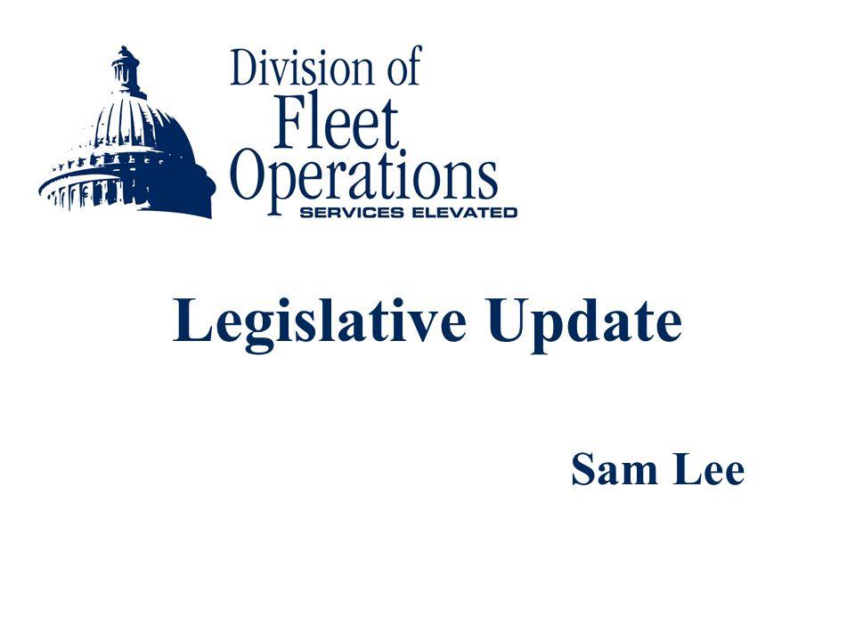 Legislative Update Sam Lee