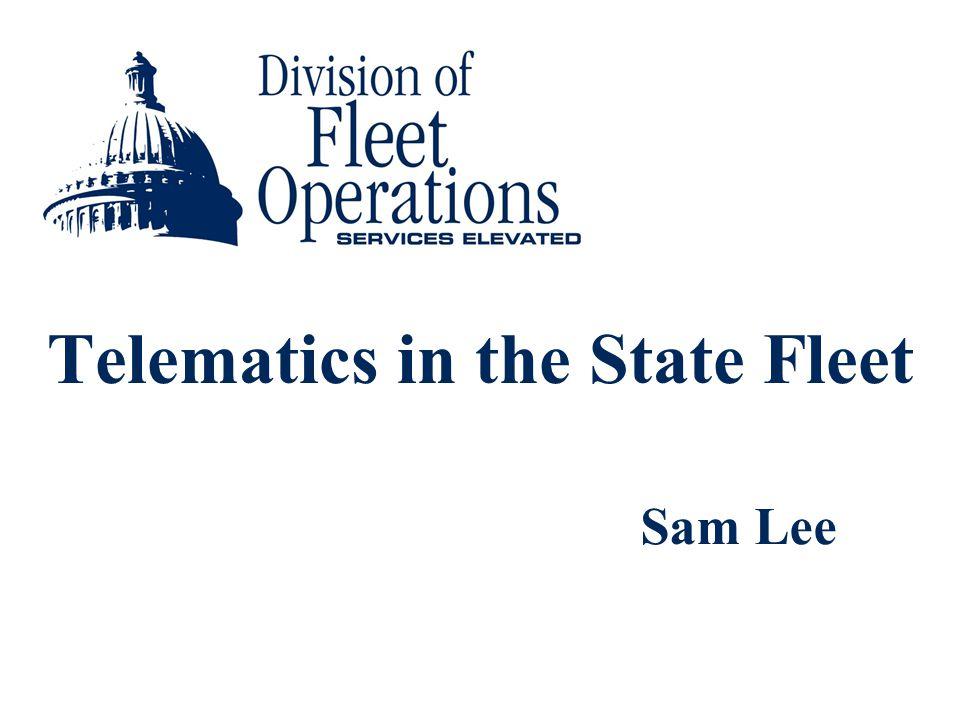 Telematics in the State Fleet Sam Lee