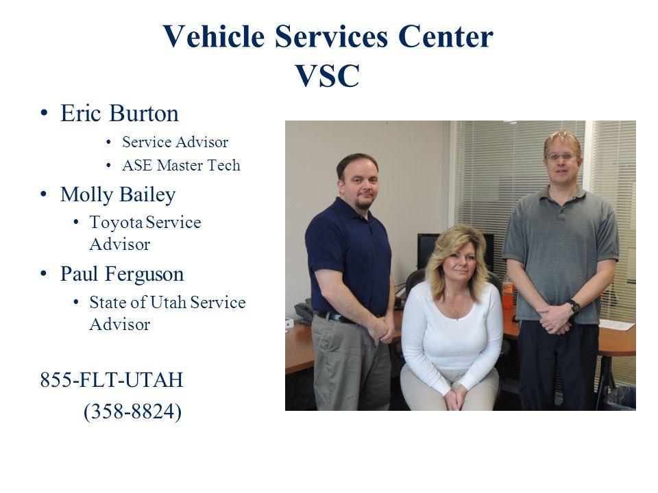 Vehicle Services Center VSC Eric Burton Service Advisor ASE Master Tech Molly Bailey Toyota Service Advisor Paul Ferguson State of Utah Service Advisor 855-FLT-UTAH (358-8824)