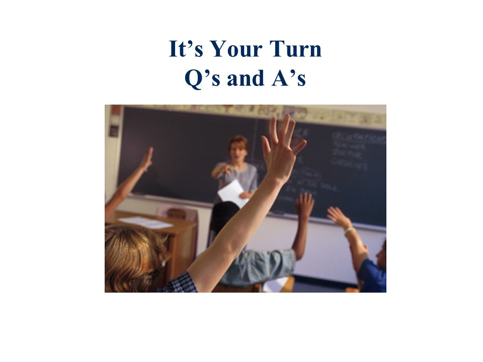 It's Your Turn Q's and A's
