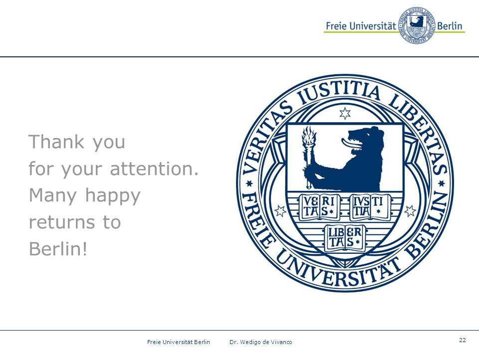 22 Freie Universität Berlin Dr. Wedigo de Vivanco Thank you for your attention.