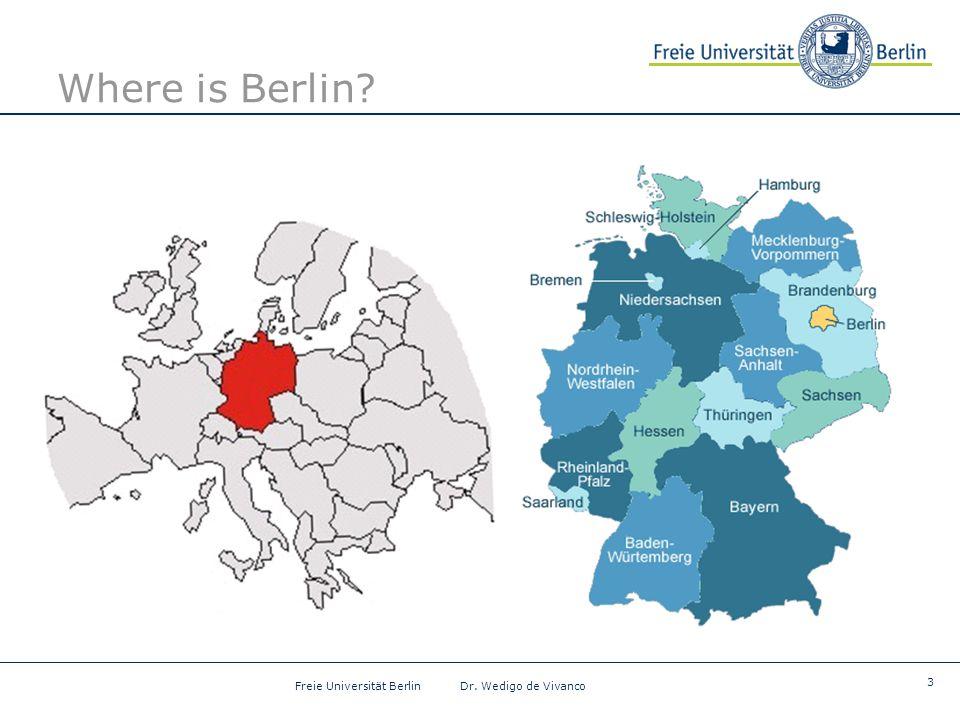 3 Freie Universität Berlin Dr. Wedigo de Vivanco Where is Berlin