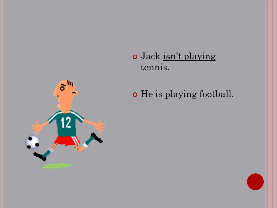 Jack isn't playing tennis. He is playing football.