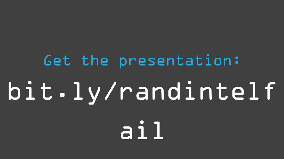 bit.ly/randintelf ail Get the presentation:
