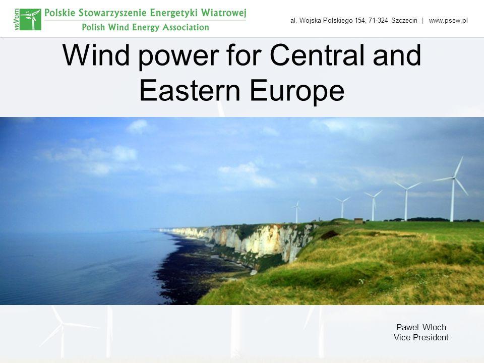 al. Wojska Polskiego 154, 71-324 Szczecin   www.psew.pl Wind power for Central and Eastern Europe Paweł Włoch Vice President