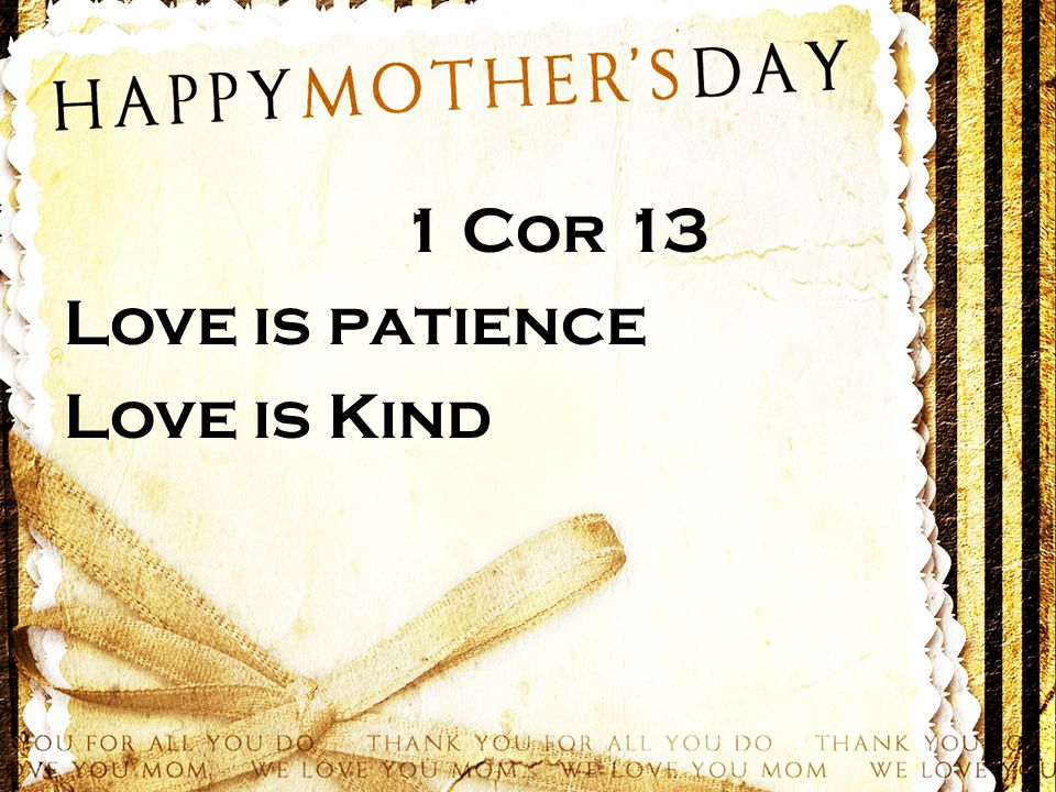 1 Cor 13 Love is patience Love is Kind