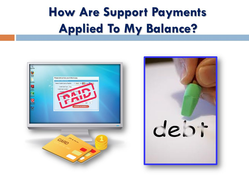 How Are Support Payments Applied To My Balance