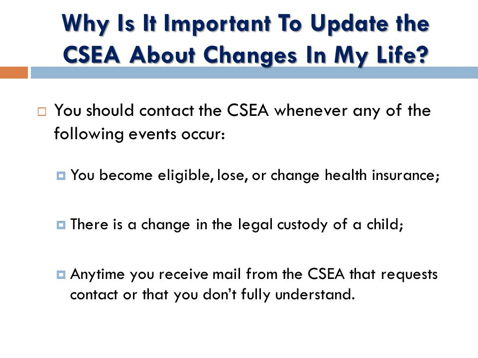 Why Is It Important To Update the CSEA About Changes In My Life.