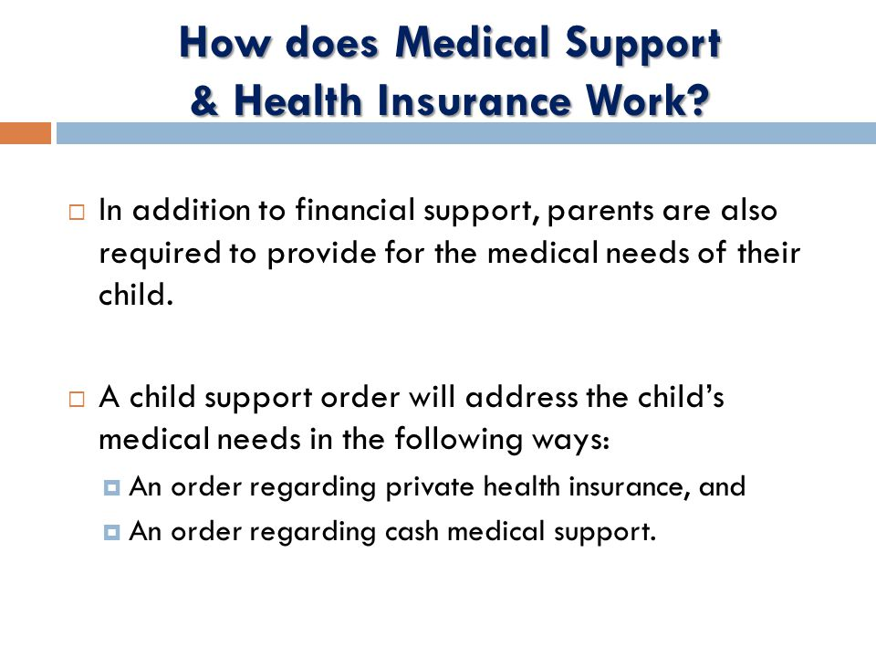  In addition to financial support, parents are also required to provide for the medical needs of their child.